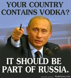 Putin Lowers Bar for Invasion Protecting the Interests of Vodka Worldwide
